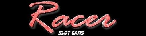 Racer Slot Cars<br>& Racer Slot Car Accessories